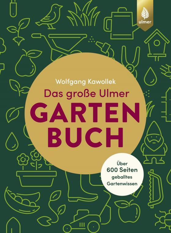Cover-Bild Das große Ulmer Gartenbuch. Über 600 Seiten geballtes Gartenwissen