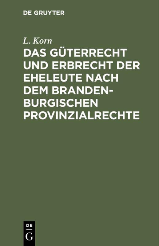 Cover-Bild Das Güterrecht und Erbrecht der Eheleute nach dem brandenburgischen Provinzialrechte