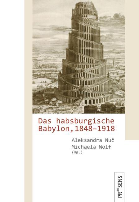 Cover-Bild Das habsburgische Babylon, 1848–1918