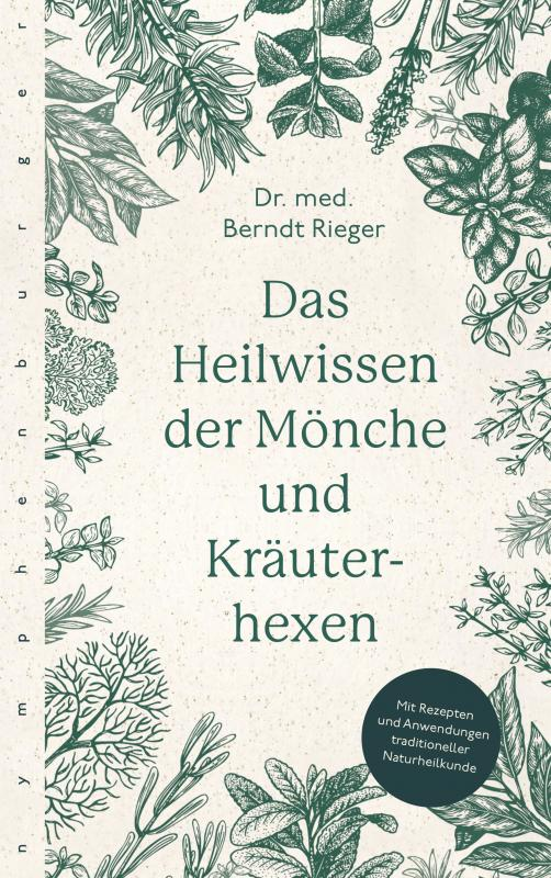Cover-Bild Das Heilwissen der Mönche und Kräuterhexen