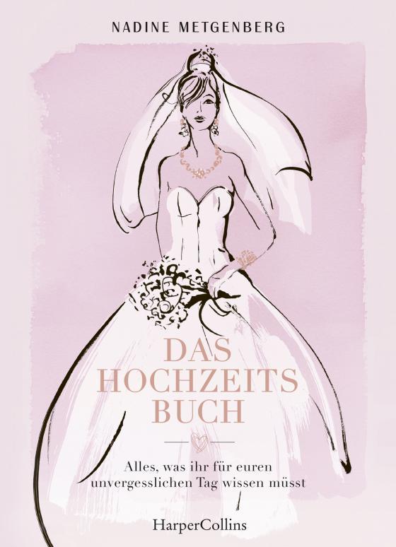 Cover-Bild Das Hochzeitsbuch - Alles, was ihr für euren unvergesslichen Tag wissen müsst