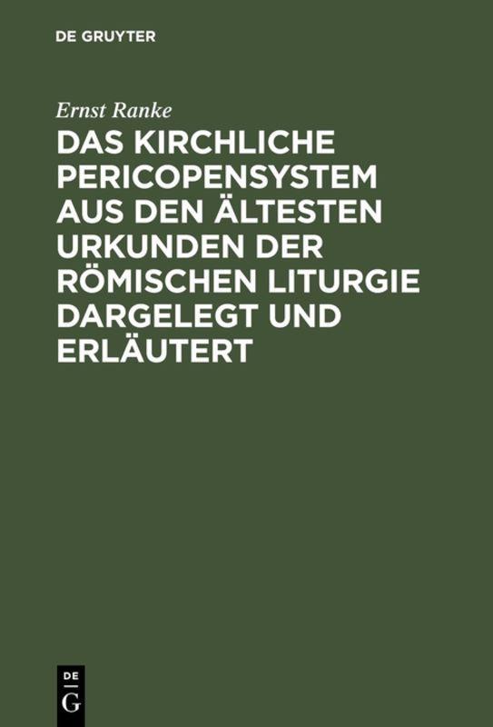 Cover-Bild Das Kirchliche Pericopensystem aus den ältesten Urkunden der Römischen Liturgie dargelegt und erläutert