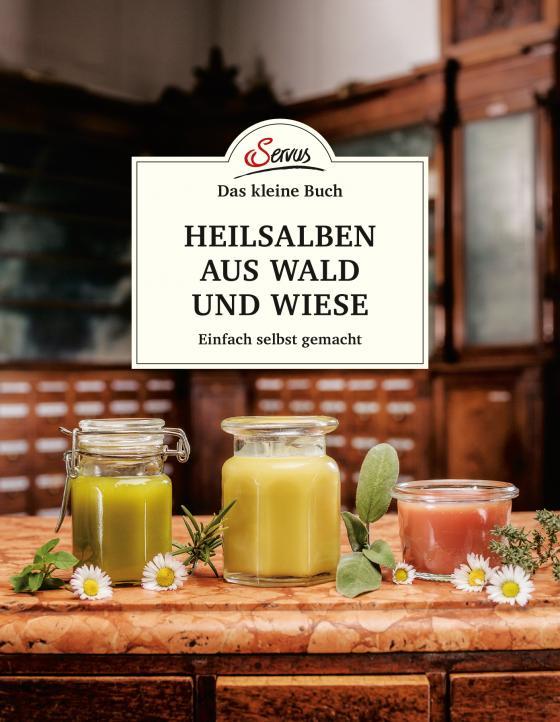 Cover-Bild Das kleine Buch: Heilsalben aus Wald und Wiese