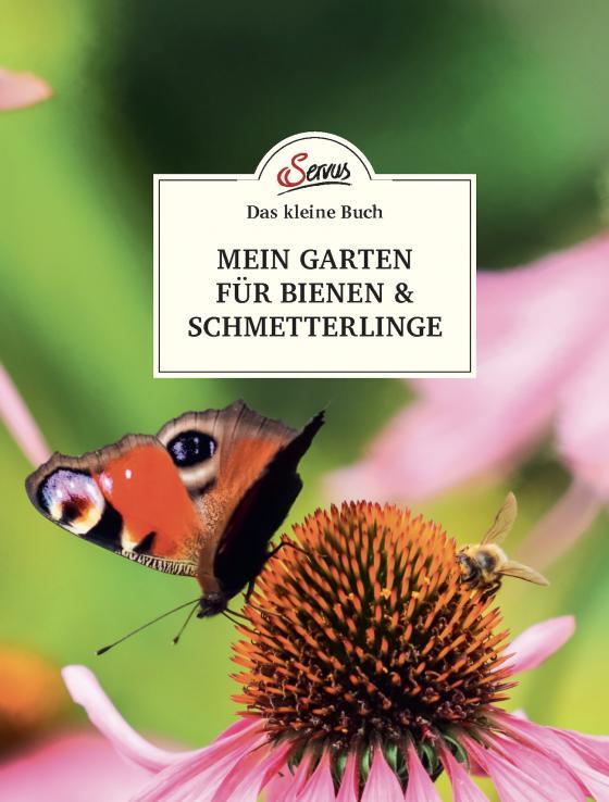 Cover-Bild Das kleine Buch: Mein Garten für Bienen & Schmetterlinge