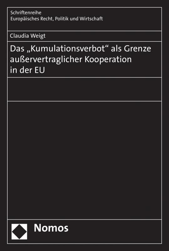 """Cover-Bild Das """"Kumulationsverbot"""" als Grenze außervertraglicher Kooperation in der EU"""