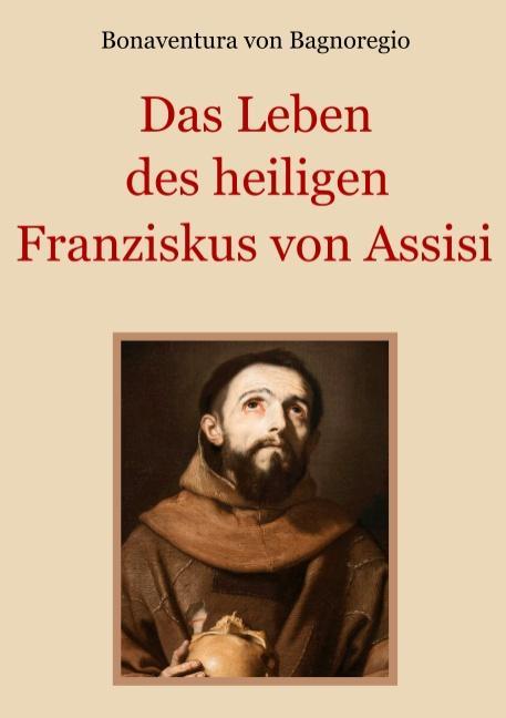 Cover-Bild Das Leben des heiligen Franziskus von Assisi