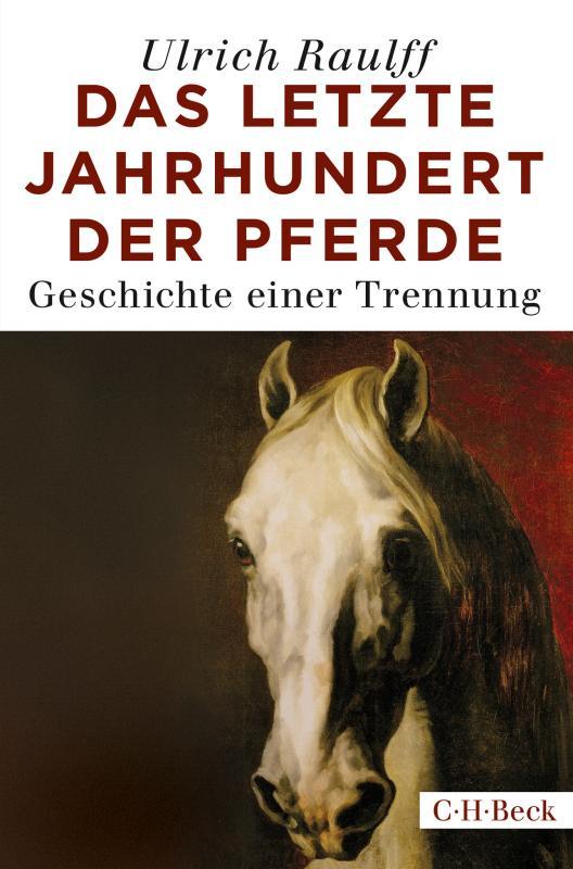 Cover-Bild Das letzte Jahrhundert der Pferde