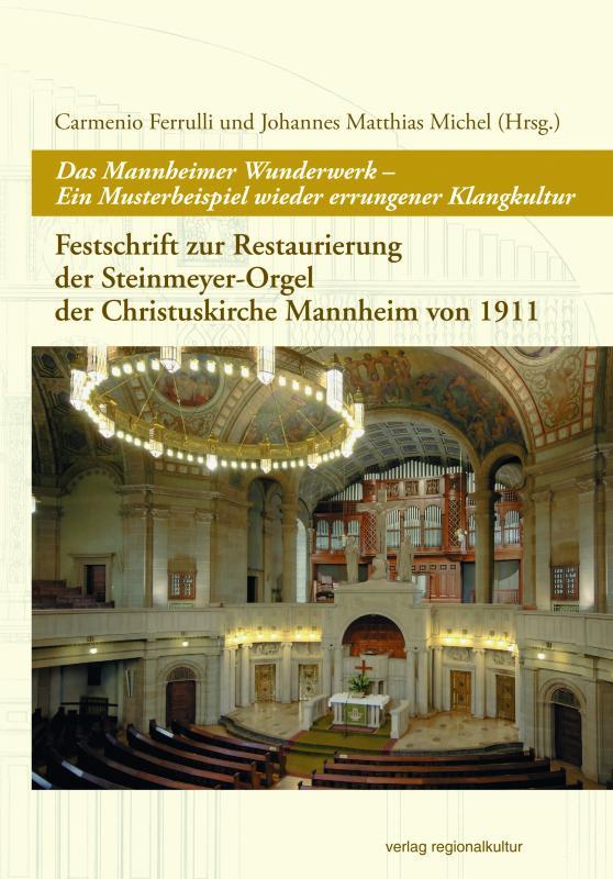 Cover-Bild Das Mannheimer Wunderwerk – Ein Musterbeispiel wieder errungener Klangkultur