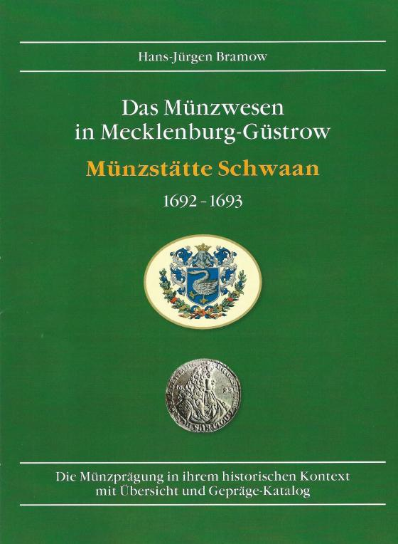 """Cover-Bild """"Das Münzwesen in Mecklenburg-Güstrow / Münzstätte Schwaan 1692-1693"""""""