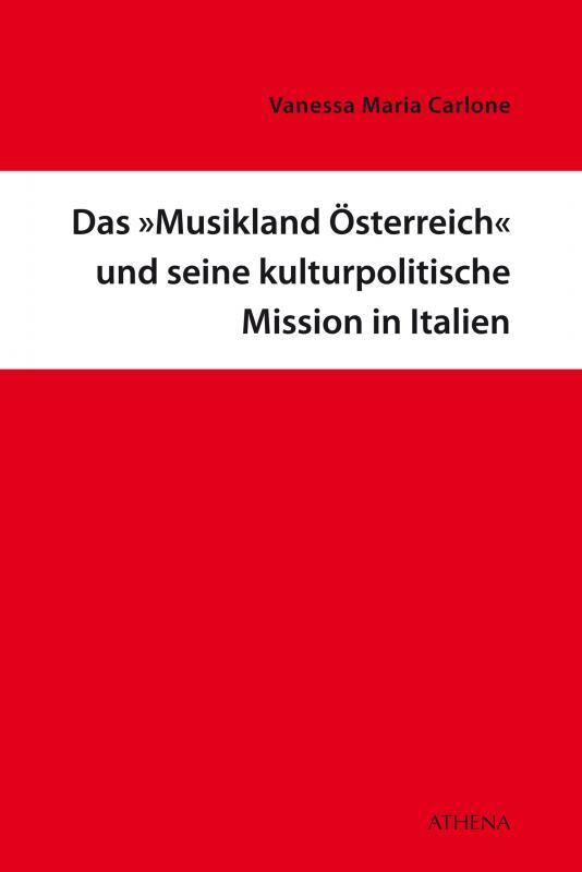 Cover-Bild Das Musikland Österreich und seine kulturpolitische Mission in Italien