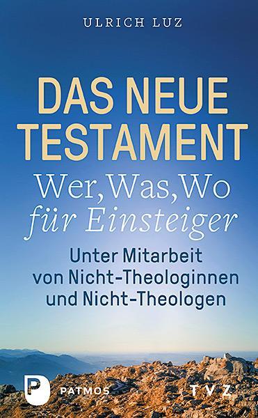 """Cover-Bild Das Neue Testament - """"Wer, Was, Wo"""" für Einsteiger"""