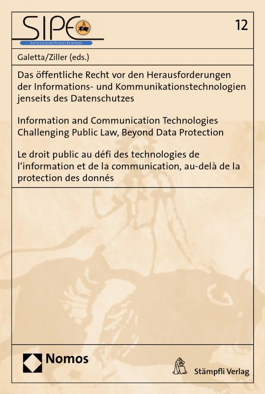 Cover-Bild Das öffentliche Recht vor den Herausforderungen der Informations- und Kommunikationstechnologien jenseits des Datenschutzes - Information and Communication Technologies Challenging Public Law, Beyond Data Protection - Le droit public au défi des technolog