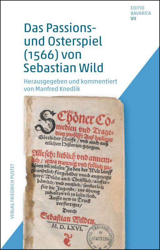 Cover-Bild Das Passions- und Osterspiel (1566) von Sebastian Wild