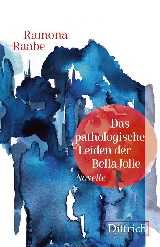 Cover-Bild Das pathologische Leiden der Bella Jolie
