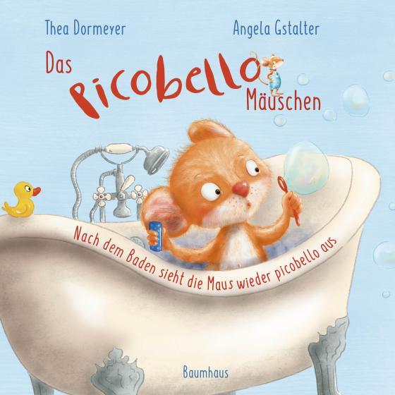 Cover-Bild Das Picobello-Mäuschen - Nach dem Baden sieht die Maus wieder picobello aus (Pappbilderbuch)