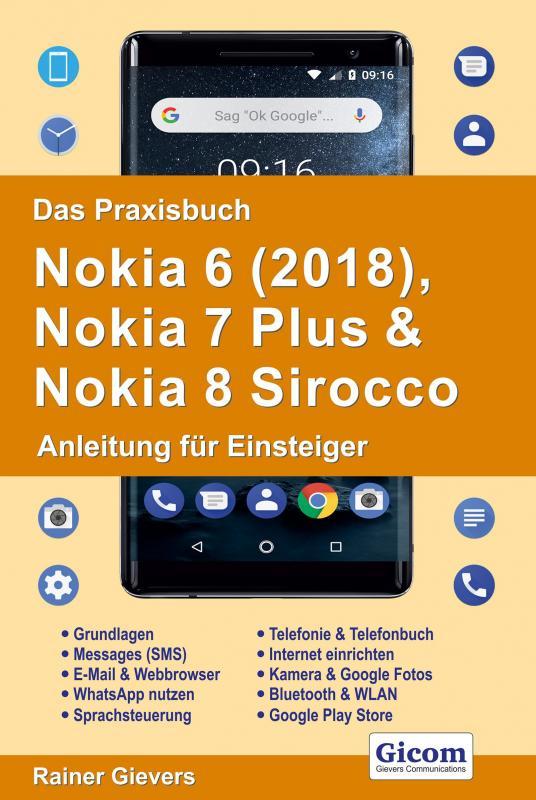 Cover-Bild Das Praxisbuch Nokia 6 (2018), Nokia 7 Plus & Nokia 8 Sirocco - Anleitung für Einsteiger