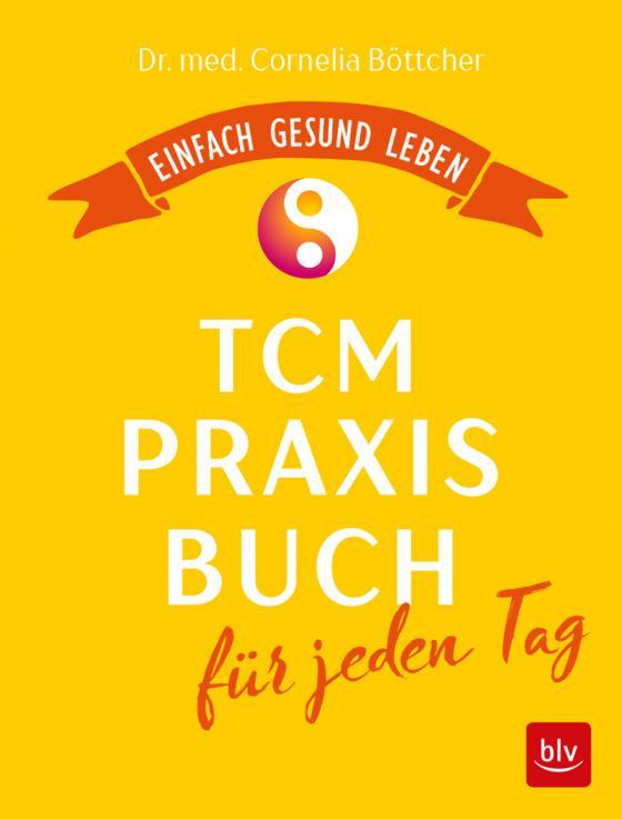 Cover-Bild Das TCM-Praxisbuch für jeden Tag