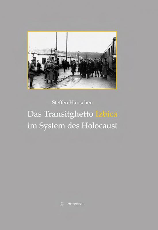 Cover-Bild Das Transitghetto Izbica im System des Holocaust