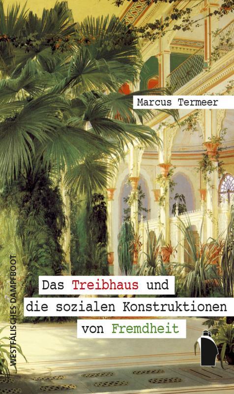 Cover-Bild Das Treibhaus und die Produktion des Fremden