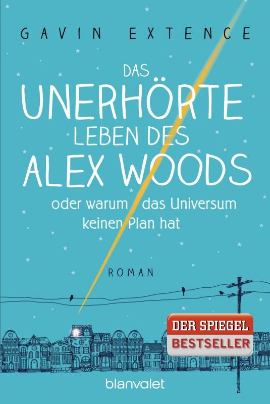 Cover-Bild Das unerhörte Leben des Alex Woods oder warum das Universum keinen Plan hat
