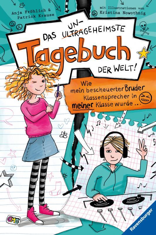 Cover-Bild Das ungeheimste Tagebuch der Welt! Band 1: Wie mein bescheuerter Bruder Klassensprecher in meiner Klasse wurde …