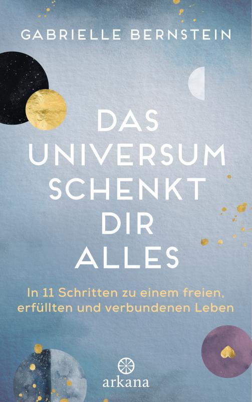 Cover-Bild Das Universum schenkt dir alles