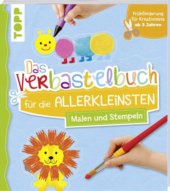 Cover-Bild Das Verbastelbuch für die Allerkleinsten Malen und Stempeln