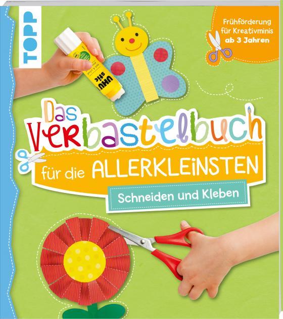 Cover-Bild Das Verbastelbuch für die Allerkleinsten Schneiden und Kleben