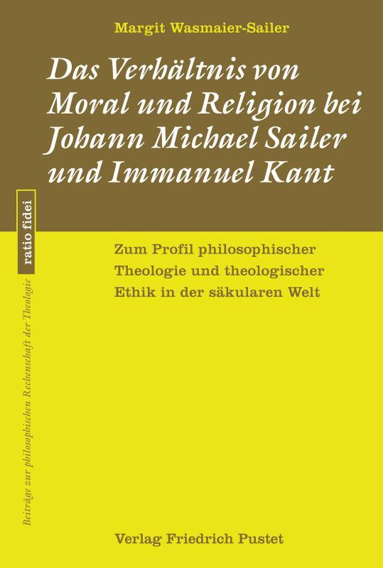 Cover-Bild Das Verhältnis von Moral und Religion bei Johann Michael Sailer und Immanuel Kant