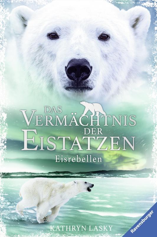 Cover-Bild Das Vermächtnis der Eistatzen, Band 3: Eisrebellen