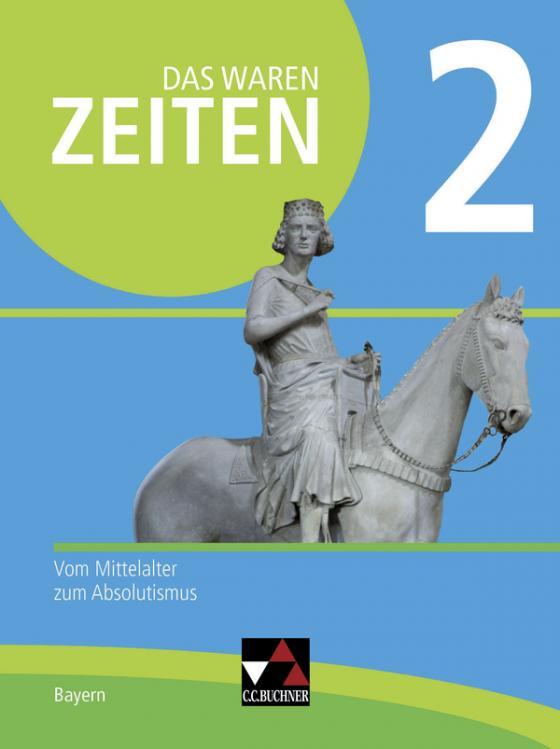 Cover-Bild Das waren Zeiten – Neue Ausgabe Bayern / Das waren Zeiten Neue Ausgabe Bayern 2