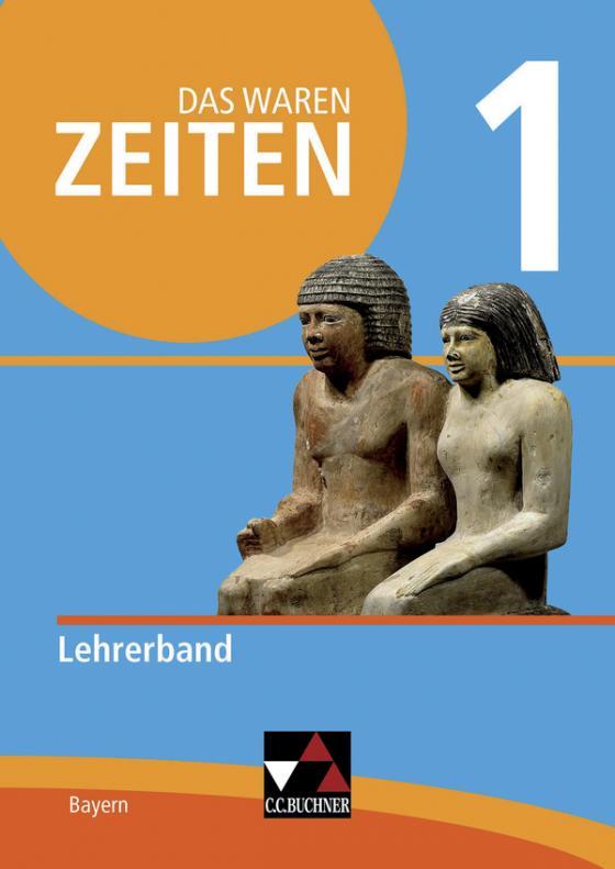Cover-Bild Das waren Zeiten – Neue Ausgabe Bayern / Das waren Zeiten Neue Ausgabe Bayern LB 1