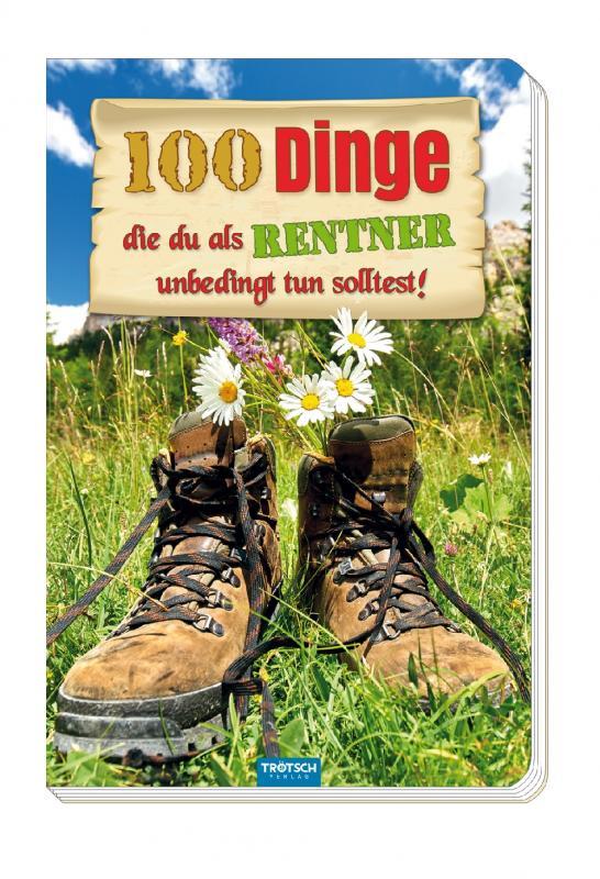 """Cover-Bild Das witzige Buch für Rentner """"100 Dinge, die du als Rentner unbedingt tun solltest!"""""""