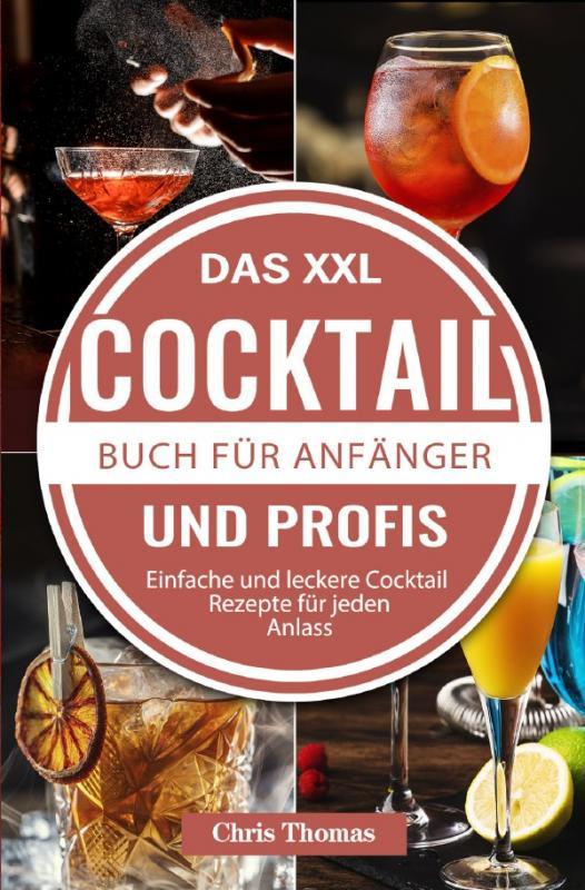 Cover-Bild Das XXL Cocktail Buch für Anfänger und Profis
