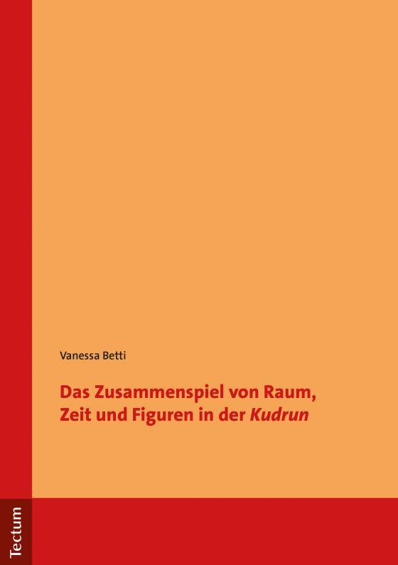 """Cover-Bild Das Zusammenspiel von Raum, Zeit und Figuren in der """"Kudrun"""""""