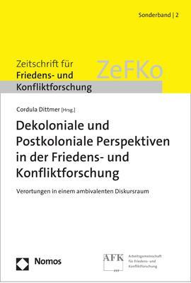 Cover-Bild Dekoloniale und Postkoloniale Perspektiven in der Friedens- und Konfliktforschung