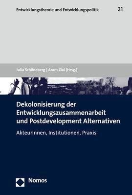 Cover-Bild Dekolonisierung der Entwicklungszusammenarbeit und Postdevelopment Alternativen