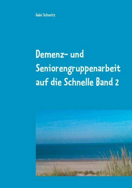 Cover-Bild Demenz- und Seniorengruppenarbeit auf die Schnelle Band 2