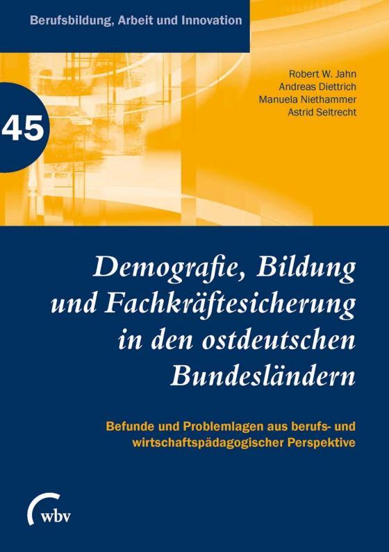 Cover-Bild Demografie, Bildung und Fachkräftesicherung in den ostdeutschen Bundesländern