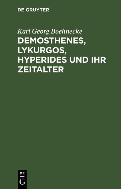 Cover-Bild Demosthenes, Lykurgos, Hyperides und ihr Zeitalter