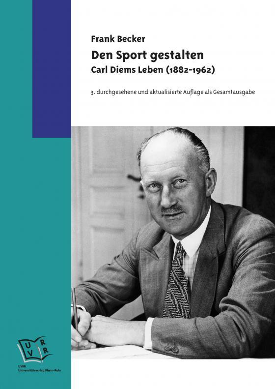 Cover-Bild Den Sport gestalten. Carl Diems Leben (1882-1962)