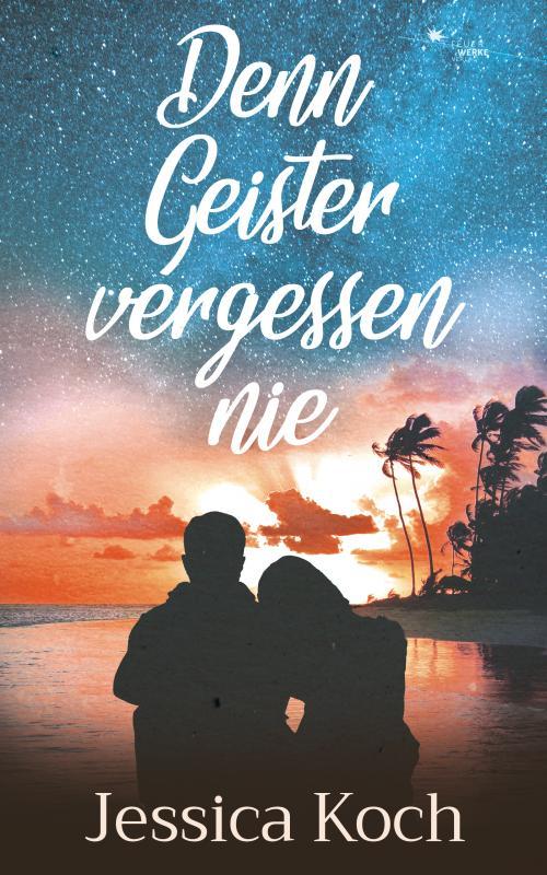 Cover-Bild Denn Geister vergessen nie