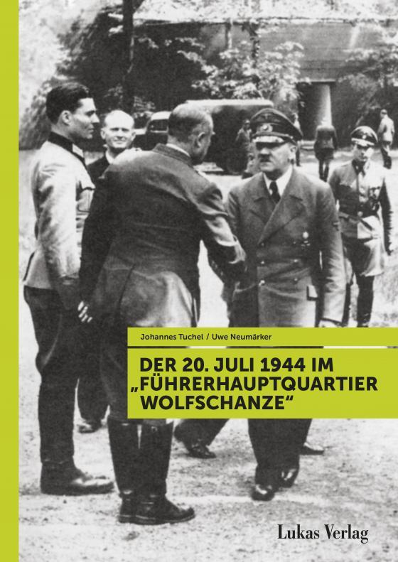 """Cover-Bild Der 20. Juli 1944 im """"Führerhauptquartier Wolfschanze"""""""