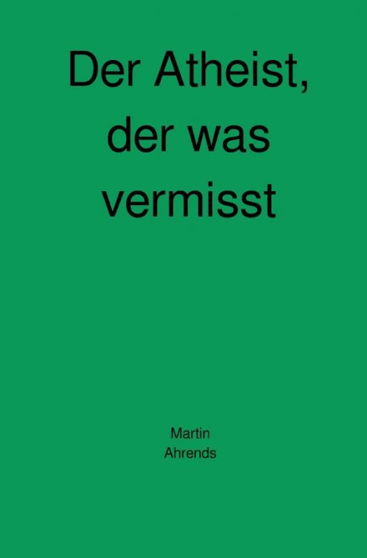 Cover-Bild Der Atheist, der was vermisst