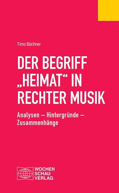 "Cover-Bild Der Begriff ""Heimat"" in rechter Musik"