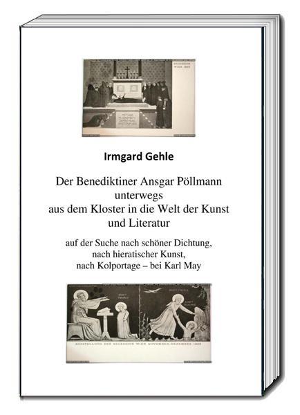 Cover-Bild Der Benediktiner Ansgar Pöllman unterwegs aus dem Kloster in die Welt der Kunst und Literatur