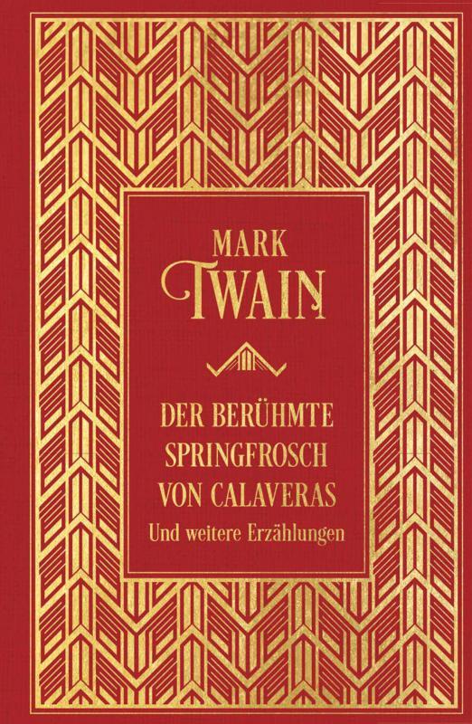 Cover-Bild Der berühmte Springfrosch von Calaveras und weitere Erzählungen