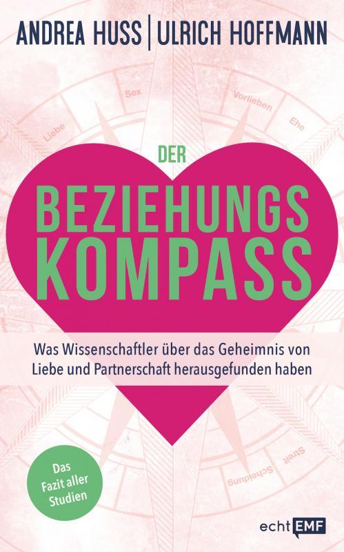 Cover-Bild Der Beziehungskompass – Was Wissenschaftler über das Geheimnis von Liebe und Partnerschaft herausgefunden haben