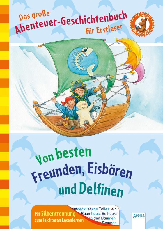 Cover-Bild Der Bücherbär. Erstlesebücher für das Lesealter 1. Klasse / Das große Abenteuer-Geschichtenbuch für Erstleser