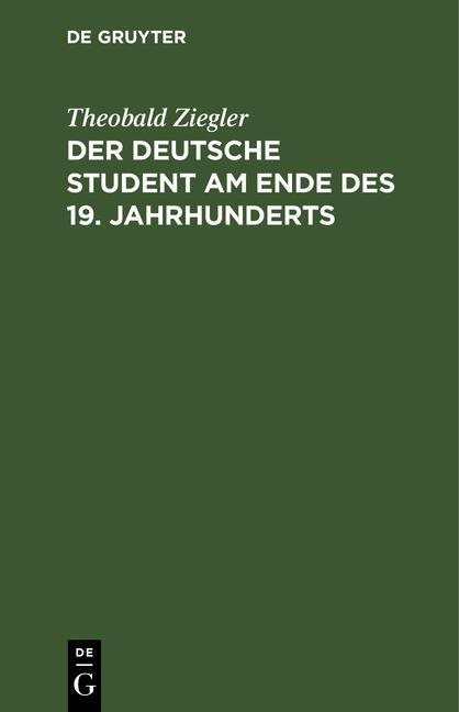 Cover-Bild Der deutsche Student am Ende des 19. Jahrhunderts